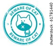 Grunge rubber stamp with cat and the word Beware of Cat  written inside the stamp, vector illustration - stock vector